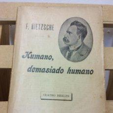 Livres anciens: HUMANO, DEMASIADO HUMANO. F. NIETZSCHE. F. SEMPERE Y COMPAÑÍA, EDITORES. Lote 230403070