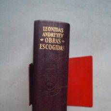 Libros antiguos: OBRAS ESCOGIDAS. LEONIDAS ANDREYEV. Lote 230480980