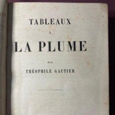 Libros antiguos: THÉOPHILE GAUTIER. TABLEAUX A LA PLUME. G. CHARLENTIER. 1880 - PARIS. Lote 230511605