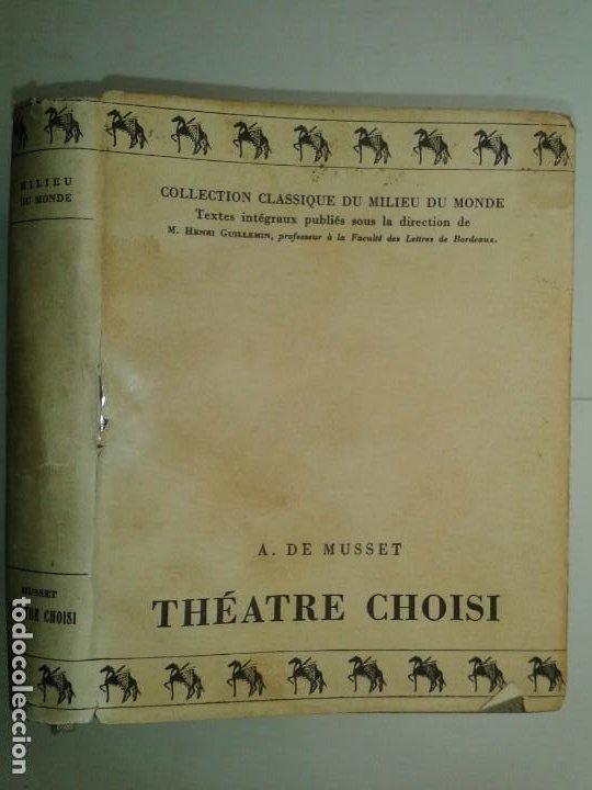 COLLECTION CLASSIQUE DU MILIEU DU MONDE THÉATRE CHOISI 1930 ALFRED DE MUSSET (Libros Antiguos, Raros y Curiosos - Otros Idiomas)