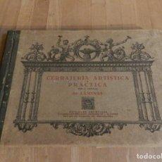 Libros antiguos: CERRAJERÍA ARTÍSTICA Y PRÁCTICA - 80 LAMINAS - J. ARTIGAS - CIRCA 1910 - FORJA HIERRO. Lote 230679595