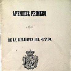 Libros antiguos: APÉNDICE PRIMERO DEL CATÁLOGO DE LA BIBLIOTECA DEL SENADO. (MADRID, 1853). Lote 230704710