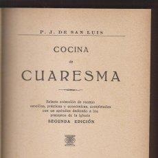 Libros antiguos: P. J. DE SAN JUAN: COCINA DE CUARESMA. BARCELONA, 1914. GASTRONOMÍA. RARO. Lote 230776755