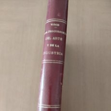 Libros antiguos: LOS PRECURSORES DEL ARTE Y DE LA INDUSTRIA REVELACIONES DE LA NATURALEZA 1886. Lote 230855110