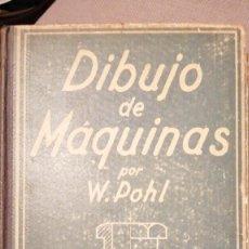 Libri antichi: DIBUJO DE MÁQUINA W. POHL 1932. Lote 230981905