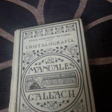 Libros antiguos: CRISTALOGRAFIA, MANUALES GALLARCH DE 1932. Lote 230989530