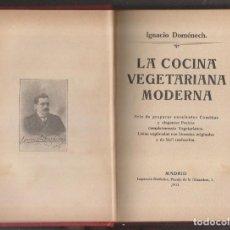 Libros antiguos: IGNACIO DOMÉNECH: LA COCINA VEGETARIANA MODERNA. 1912. GASTRONOMÍA.. Lote 231012385