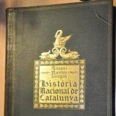 Libros antiguos: HISTORIA NACIONAL DE CATALUNYA, ANTONI ROVIRA I VIRGILI, VOLUM II 1922. Lote 231045755