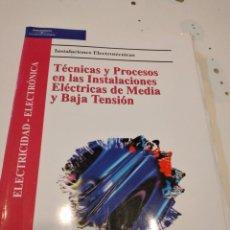 Libros antiguos: G-63 LIBRO TECNICAS Y PROCESOS EN LAS INSTALACIONES ELECTRICAS DE MEDIA Y BAJA TENSION. Lote 231079025