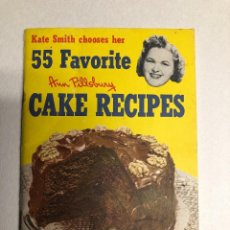 Libros antiguos: COOK BOOK. KATE SMITH CHOOSES HER 55 FAVORITE CAKE RECIPES. ED 1952. MINESSOTA. Lote 231180545