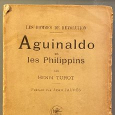 Libros antiguos: HENRI TUROT. AGUINALDO ET LES PHILIPPINS. LES HOMMES DE LA REVOLUTION. FILIPINAS. Lote 231306570