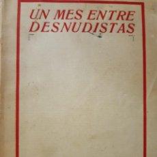 Libros antiguos: UN MES ENTRE DESNUDISTAS NUEVO REPORTAJE EN ALEMANIA ROGER SALARDENNE LIBRERIA AMELLER 1932. Lote 231424695