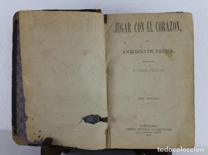 Libros antiguos: Jugar con el corazón por Antonio Padua ilustr. Eusebio Planas. 2 tomos La Ilustración Barcelona 1875 - Foto 6 - 231454010