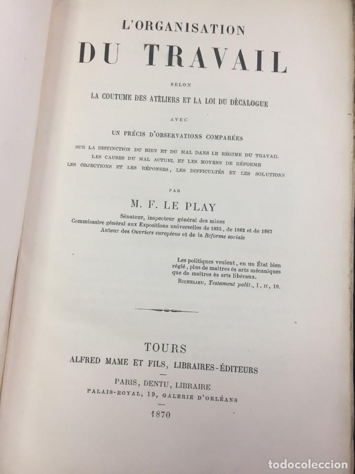 Libros antiguos: Lorganisation du travail, selon la coutume des ateliers et la loi du Décalogue. Le play Tours 1870. - Foto 3 - 231499915