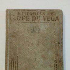 Libros antiguos: LIBRO HISTORIAS DE LOPE DE VEGA ILUSTRADO 1914. Lote 231523615