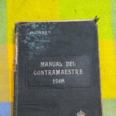 Libri antichi: 1908. MANUAL DEL CONTRAMAESTRE. JUAN CERVERA VALDERRAMA. CON LÁMINAS.. Lote 231563690