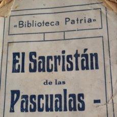 Libros antiguos: EL SACRISTÁN DE LAS PASCUALAS - BIBLIOTECA PATRIA DE OBRAS PREMIADAS TOMO 191. Lote 231582900