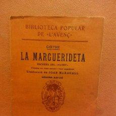 Libros antiguos: LA MARGUERIDETA. GOETHE. LLIBRERIA L'AVENÇ. Lote 231593380