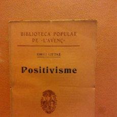 Libros antiguos: POSITIVISME. EMILI LITTRÉ. LLIBRERIA L'AVENÇ. Lote 231594115