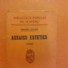 Libros antiguos: ASSAIGS ESTETICS. GERONI ZANNÉ. LLIBRERIA L'AVENÇ. Lote 231594335