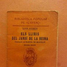 Libros antiguos: ELS LLIRIS DEL JARDÍ DE LA REINA. JOHN RUSKIN. LLIBRERIA L'AVENÇ. Lote 231594505