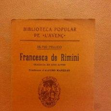 Libros antiguos: FRANCESCA DE RIMINI. SILVIO PELLICO. LLIBRERIA L'AVENÇ. Lote 231594585