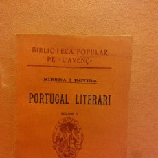 Livres anciens: PORTUGAL LITERARI. VOLUM II. RIBERA I ROVIRA. LLIBRERIA L'AVENÇ. Lote 231594955