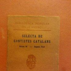 Livres anciens: SELECTA DE CONTISTES CATALANS. VOLUM IV. SEGONA PART. LLIBRERIA L'AVENÇ. Lote 231595245