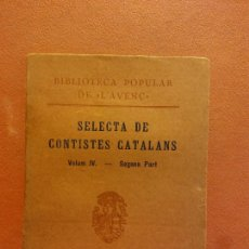 Livros antigos: SELECTA DE CONTISTES CATALANS. VOLUM IV. SEGONA PART. LLIBRERIA L'AVENÇ. Lote 231595245