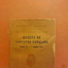 Libros antiguos: SELECTA DE CONTISTES CATALANS. VOLUM V. SEGONA PART. LLIBRERIA L'AVENÇ. Lote 231595305