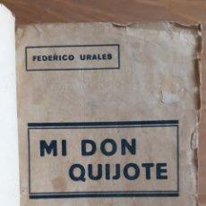 """Libros antiguos: MI DON QUIJOTE. FEDERICO URALES. EDICIONES DE """"LA REVISTA BLANCA"""".. Lote 231601870"""