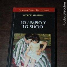 Libri antichi: LO LIMPIO Y LO SUCIO. GEORGES VIGARELLO. Lote 231660930