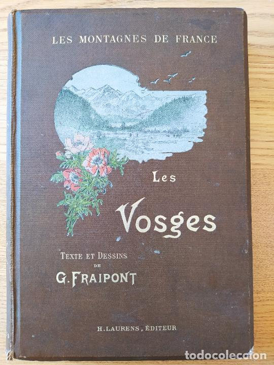 Libros antiguos: Les Vosges, Texte et Dessins G. Fraipont, ed. H. Laurens. 1897.Very rare in this condition. - Foto 2 - 231812060
