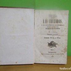 Libros antiguos: HISTORIA DE LAS CRUZADAS,ORDENES RELIGIOSAS Y MILITARES A QUE DIERON ORIGEN TOMO I AÑO 1850. Lote 231826025