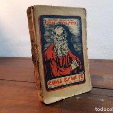Libros antiguos: CUAL ES MI FE, LA IGLESIA Y EL ESTADO - LEON TOLSTOI - EDITORIAL MENTORA, 1927, BARCELONA. Lote 231920530