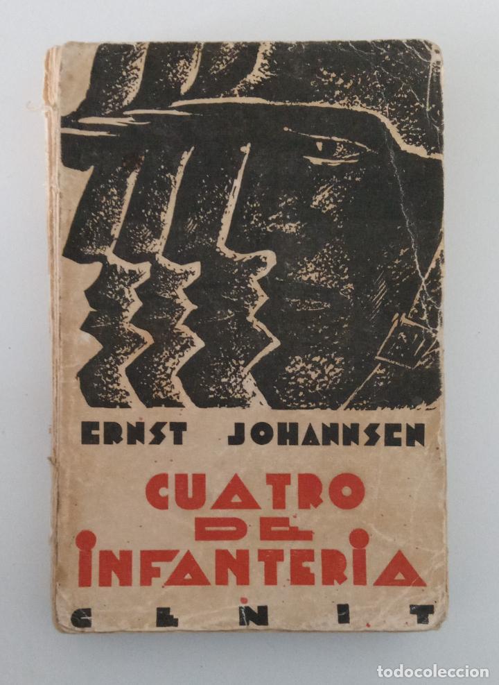 CUATRO DE INFANTERÍA. ERNST JOHANNSEN. 1929. W (Libros antiguos (hasta 1936), raros y curiosos - Literatura - Narrativa - Otros)