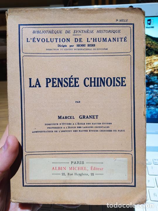 LA PENSEE CHINOISE, MACEL GRANET, ED. ALBIN, PARIS. 1934 (Libros Antiguos, Raros y Curiosos - Pensamiento - Otros)