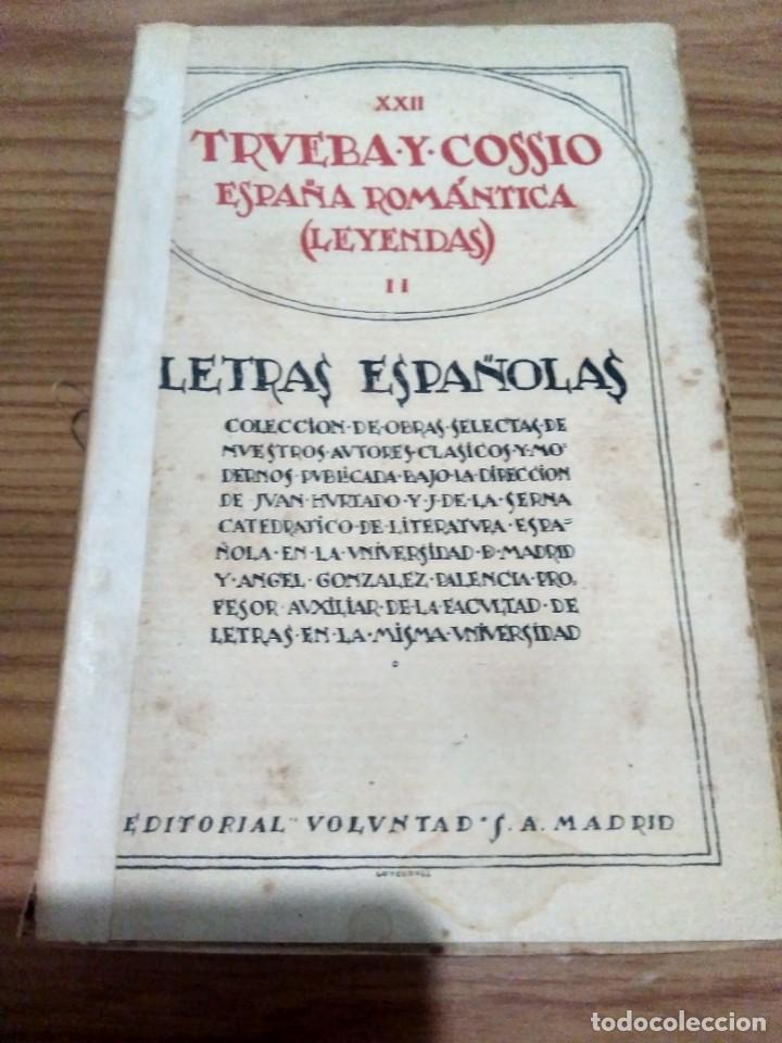 LETRAS ESPAÑOLAS - VOLUMEN XXII - ED. VOLUNTAD - TRUEBA Y COSSÍO - ESPAÑA ROMÁNTICA - LEYENDAS II (Libros antiguos (hasta 1936), raros y curiosos - Literatura - Narrativa - Otros)