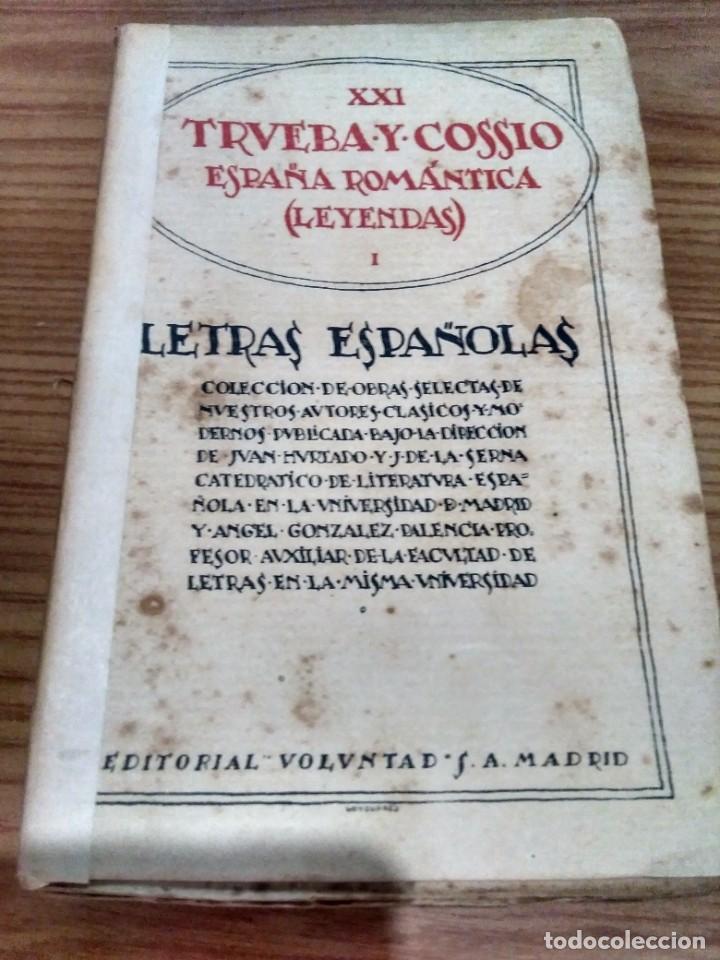 LETRAS ESPAÑOLAS - VOLUMEN XXI - ED. VOLUNTAD - TRUEBA Y COSSÍO - ESPAÑA ROMÁNTICA - LEYENDAS I (Libros antiguos (hasta 1936), raros y curiosos - Literatura - Narrativa - Otros)