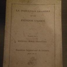 Libros antiguos: LA INDUSTRIA LECHERA EN LOS ESTADOS UNIDOS, EMBAJADA ARGENTINA, WASHINGTON 1921, EXTREMADAMENTE RARO. Lote 232199610