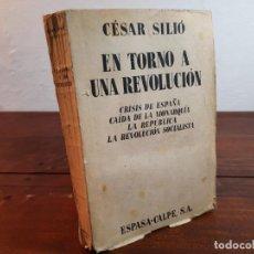 Libros antiguos: EN TORNO A UNA REVOLUCION - CESAR SILIÓ - ESPASA-CALPE, 1933, 1ª EDICION, MADRID. Lote 232227625