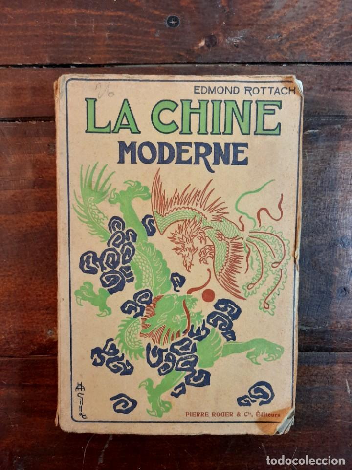 Libros antiguos: LA CHINE MODERNE - EDMOND ROTTACH - PIERRE ROGER EDITEURS, NO CONSTA AÑO, 3ª EDICION, PARIS - Foto 2 - 232236190