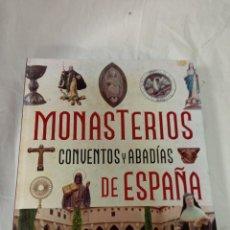 Libri antichi: MONASTERIOS CONVENTOS Y ABADIAS DE ESPAÑA. Lote 232322850