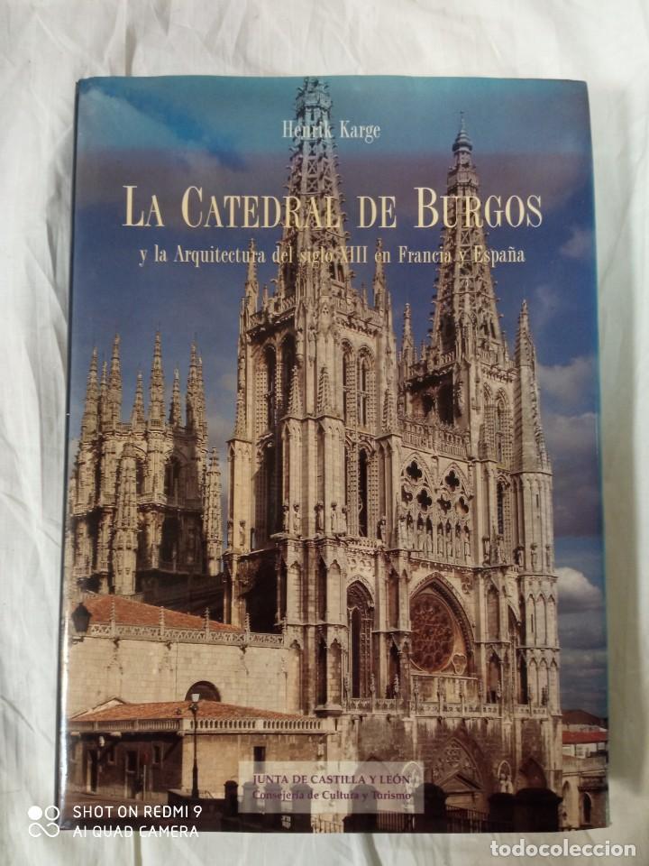 LA CATEDRAL DE BURGOS Y LA ARQUITECTURA DEL SIGLO XIII EN FRANCIA Y ESPAÑA- HENRIK KARGE (Libros Antiguos, Raros y Curiosos - Literatura Infantil y Juvenil - Otros)