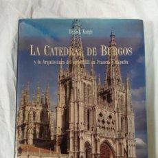 Libros antiguos: LA CATEDRAL DE BURGOS Y LA ARQUITECTURA DEL SIGLO XIII EN FRANCIA Y ESPAÑA- HENRIK KARGE. Lote 232324240