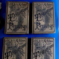 Libros antiguos: TRADICIONES PERUANAS. R. PALMA. IV TOMOS. COMPLETA. MONTANER Y SIMON EDITORES. BARCELONA, 1890'S.. Lote 232355010