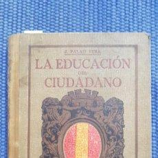 Libros antiguos: PALAU VERA, JUAN: LA EDUCACIÓN DEL CIUDADANO II REPÚBLICA. Lote 232469895