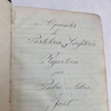 Livros antigos: L- 5787. APUNTES DE PASTELERIA, CONFITERIA Y REPOSTERIA POR PEDRO ADRIA FONT. FINALES S.XIX.. Lote 232476515