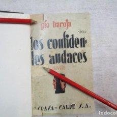 Libros antiguos: LOS CONFIDENTES AUDACES - PIO BAROJA - PRIMERA EDICION ESPASA 1931 305PAG + INFO. Lote 232486785