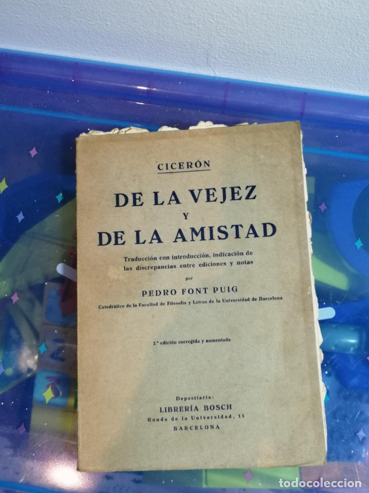 LIBRO DE LA VEJEZ Y DE LA AMISTAD. CICERÓN.PEDRO FONT PUIG.FALTAN PÁGINAS. VER FOTOS.W (Libros Antiguos, Raros y Curiosos - Pensamiento - Otros)